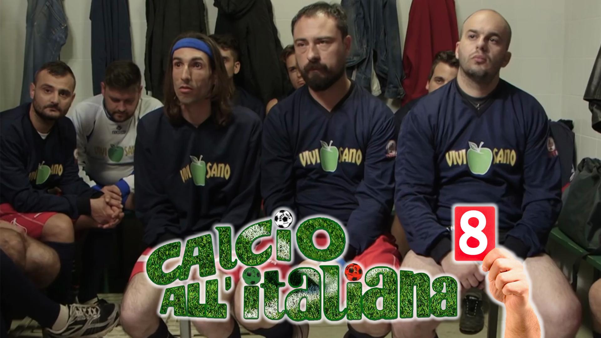 Calcio all'italiana – puntata 8